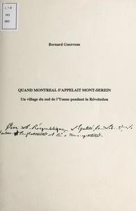 Bernard Guerreau - Quand Montréal s'appelait Mont-Serein - Un village du Sud de l'Yonne pendant la Révolution.