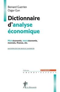 Bernard Guerrien et Ozgür Gün - Dictionnaire d'analyse économique - Microéconomie, Macroéconomie, Monnaie, Finance, etc..