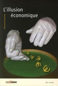 Bernard Guerrien - L'illusion économique.