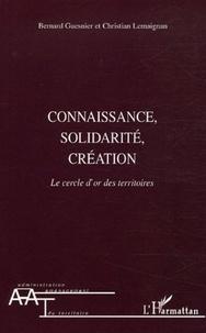 Bernard Guesnier et Christian Lemaignan - Connaissance, solidarité, création - Le cercle d'or des territoires.