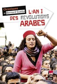 Bernard Guetta - L'An I des révolutions arabes.