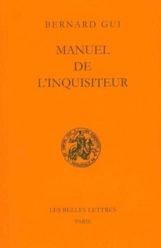 Bernard Gui - Manuel de l'inquisiteur.
