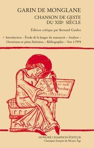 Bernard Guidot - Garin de Monglane - Chanson de geste du XIIIe siècle, 2 volumes.