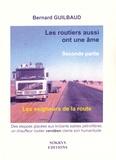 Bernard Guilbaud - Les routiers aussi ont une âme Tome 2 : Les seigneurs de la route.
