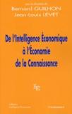 Bernard Guilhon et  Collectif - De l'intelligence économique à l'économie de la connaissance.