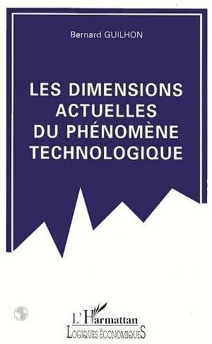 Bernard Guilhon - Les dimensions actuelles du phénomène technologique.