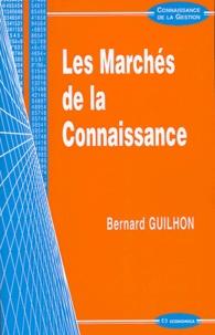 Bernard Guilhon - Les marchés de la connaissance.