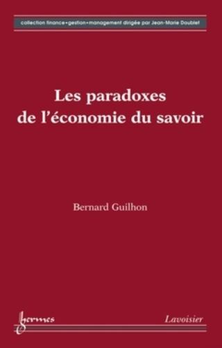 Bernard Guilhon - Les paradoxes de l'économie du savoir.