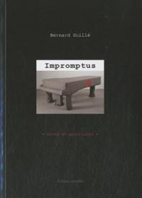 Bernard Guillé - Impromptus - Notes et aphorismes.