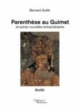 Bernard Guillé - Parenthèse au guimet et autres nouvelles extraordinaires.