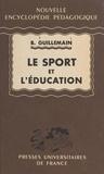 Bernard Guillemain et Pierre Joulia - Le sport et l'éducation.