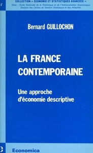 Bernard Guillochon - La France contemporaine : une approche d'économie descriptive.