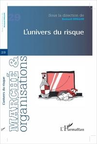 Bernard Guillon - Marché et Organisations N° 29 : L'univers du risque.