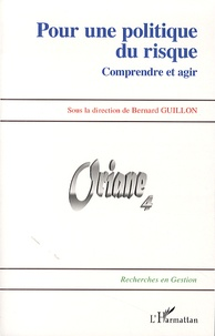 Bernard Guillon - Pour une politique du risque - Comprendre et agir.