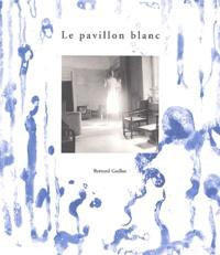 Bernard Guillot - Le pavillon blanc.