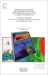 Bernard Guillot et  Collectif - Problèmes de validation des méthodes d'estimation des précipitations par satellite en Afrique intertropicale - Actes de l'atelier de Niamey, du 1er au 3 décembre 1994.