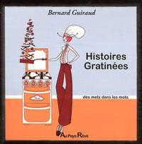 Bernard Guiraud - Histoires gratinées - Des mets dans les mots.