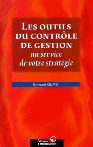 Bernard Gumb - Les outils du contrôle de gestion au service de votre stratégie.