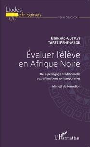 Evaluer lélève en Afrique Noire - De la pédagogie traditionnelle aux estimations contemporaines - Manuel de formation.pdf