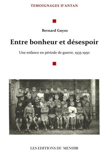 Entre bonheur et désespoir. Une enfance en période de guerre, 1935-1950