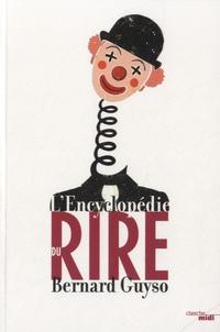 Bernard Guyso - L'encyclopédie du rire.