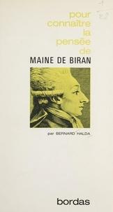 Bernard Halda et Georges Pascal - La pensée de Maine de Biran.