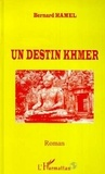 Bernard Hamel - Destin (un) khmer.