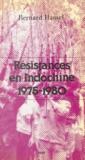 Bernard Hamel - Résistances en Indochine - 1975-1980.