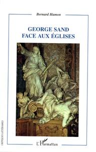 Bernard Hamon - George Sand face aux Eglises.