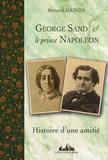 Bernard Hamon - George Sand & le prince Napoléon - Histoire d'une amitié 1852-1876.