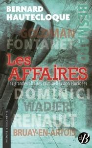 Bernard Hautecloque - Les Affaires - Les grande affaires criminelles non élucidées.