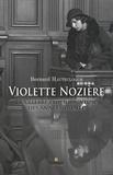 Bernard Hautecloque - Violette Nozière - La célèbre empoisonneuse des années trente.