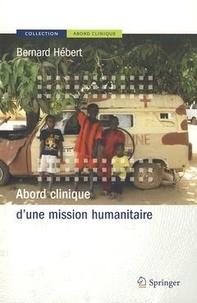 Bernard Hébert - Abord clinique d'une mission humanitaire.