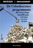 Bernard Heger - De l'obsolescence programmée, du recyclage insuffisant et de toutes ces sortes de choses.