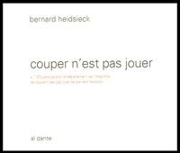 Bernard Heidsieck - Couper n'est pas jouer - Biopsie n° 10. 1 CD audio