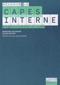 Bernard Heizmann et Elodie Royer - Reussir le CAPES interne de documentation.