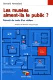 Bernard Hennebert - Les musées aiment-ils le public ? - Carnets de route d'un visiteur.