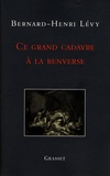 Bernard-Henri Lévy - Ce grand cadavre à la renverse.