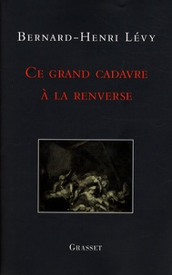 Ce grand cadavre à la renverse - Bernard-Henri Lévy pdf epub