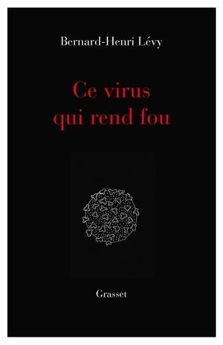 Ce virus qui  rend fou. essai
