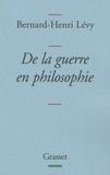 Bernard-Henri Lévy - De la guerre en philosophie.