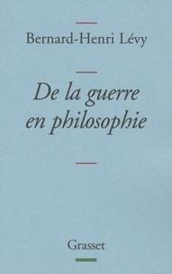 De la guerre en philosophie - Bernard-Henri Lévy |
