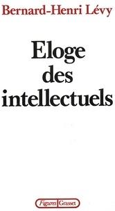 Bernard-Henri Lévy - Éloge des intellectuels.