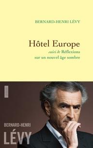 Bernard-Henri Lévy - Hôtel Europe - suivi de Réflexions sur un nouvel âge sombre.