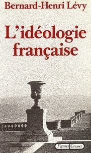 Bernard-Henri Lévy - L'idéologie française.