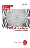 Bernard-Henri Lévy - L'oeil du Cyclone (Questions de principe, XIV).