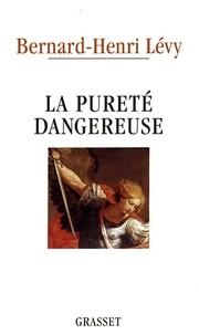 Bernard-Henri Lévy - La pureté dangereuse.