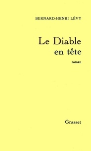 Bernard-Henri Lévy - Le diable en tête.
