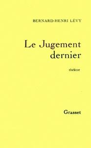 Bernard-Henri Lévy - Le jugement dernier.