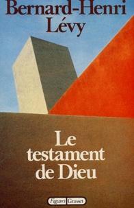 Le testament de Dieu - Bernard-Henri Lévy |